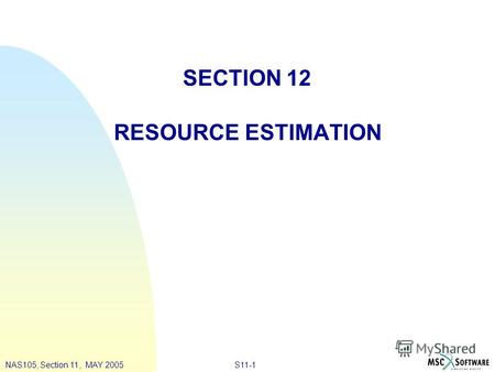 S11-1NAS105, Section 11, MAY 2005 SECTION 12 RESOURCE ESTIMATION.