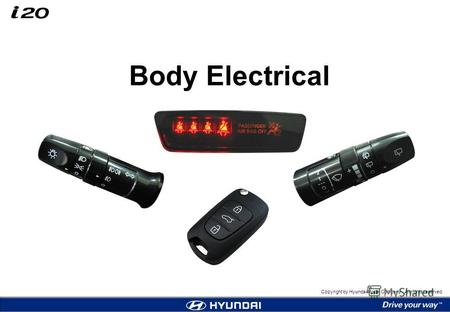 Copyright by Hyundai Motor Company. All rights reserved. Body Electrical.