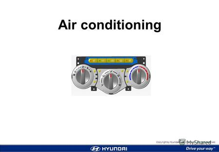 1 Air conditioning Copyright by Hyundai Motor Company. All rights reserved. Air conditioning.