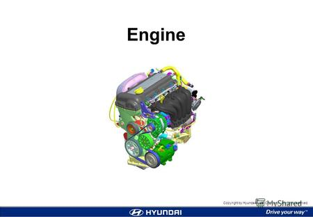 Copyright by Hyundai Motor Company. All rights reserved. Engine.