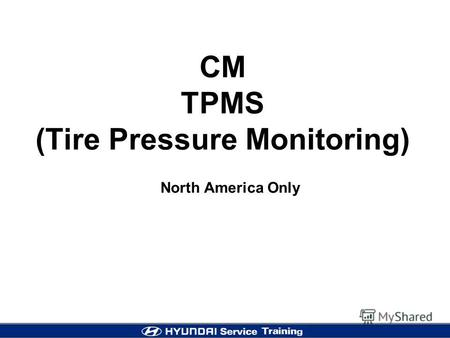 CM TPMS (Tire Pressure Monitoring) North America Only.