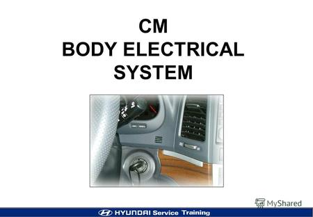 CM BODY ELECTRICAL SYSTEM. 2 Body Control Module.