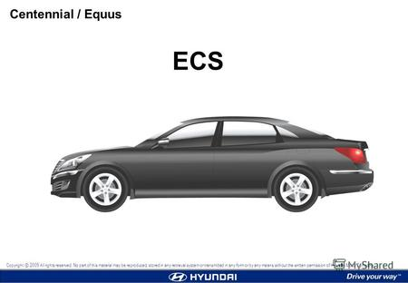ECS Centennial / Equus Copyright 2009 All rights reserved. No part of this material may be reproduced, stored in any retrieval system or transmitted in.