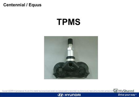 TPMS Centennial / Equus Copyright 2009 All rights reserved. No part of this material may be reproduced, stored in any retrieval system or transmitted in.