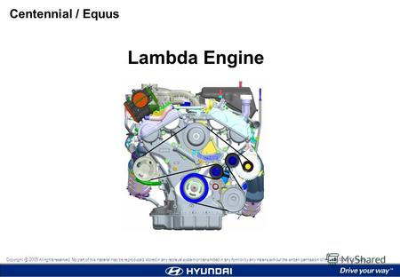 Lambda Engine Centennial / Equus Copyright 2009 All rights reserved. No part of this material may be reproduced, stored in any retrieval system or transmitted.