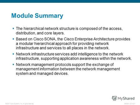 © 2007 Cisco Systems, Inc. All rights reserved.DESGN v2.02-1 Module Summary The hierarchical network structure is composed of the access, distribution,