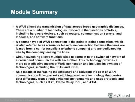 © 2005 Cisco Systems, Inc. All rights reserved.INTRO v2.17-1 Module Summary A WAN allows the transmission of data across broad geographic distances. There.