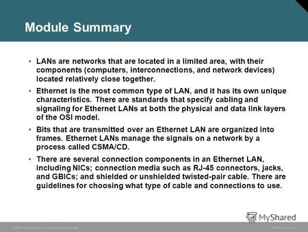 © 2005 Cisco Systems, Inc. All rights reserved.INTRO v2.12-1 Module Summary LANs are networks that are located in a limited area, with their components.