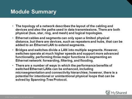 © 2005 Cisco Systems, Inc. All rights reserved. INTRO v2.13-1 Module Summary The topology of a network describes the layout of the cabling and devices.