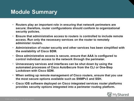 © 2006 Cisco Systems, Inc. All rights reserved.SND v2.02-1 Module Summary Routers play an important role in ensuring that network perimeters are secure;