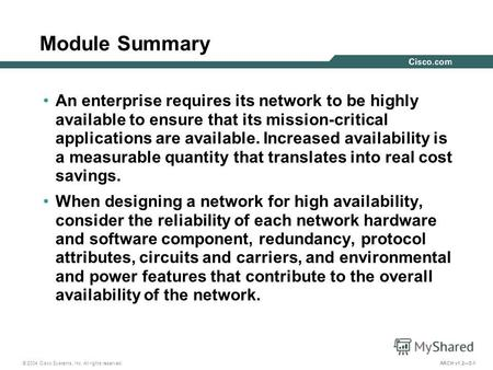 © 2004 Cisco Systems, Inc. All rights reserved. ARCH v1.25-1 Module Summary An enterprise requires its network to be highly available to ensure that its.