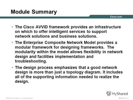 © 2004 Cisco Systems, Inc. All rights reserved. ARCH v1.21-1 Module Summary The Cisco AVVID framework provides an infrastructure on which to offer intelligent.