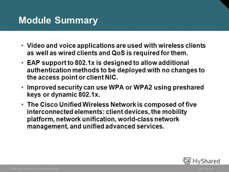 © 2006 Cisco Systems, Inc. All rights reserved.ONT v1.06-1 Module Summary Video and voice applications are used with wireless clients as well as wired.