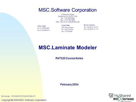 Copyright ® 2000 MSC.Software Copyright 2004 MSC.Software Corporation MSC.Laminate Modeler PAT325 Course Notes February 2004 MSC.Software Corporation United.