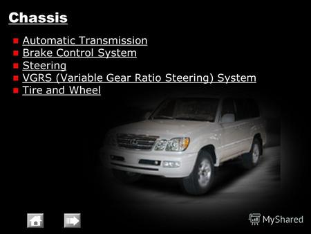 Chassis Automatic Transmission Brake Control System Steering VGRS (Variable Gear Ratio Steering) System Tire and Wheel.