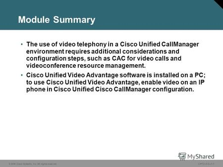 © 2006 Cisco Systems, Inc. All rights reserved. Course acronym vx.x#-1 © 2006 Cisco Systems, Inc. All rights reserved.CIPT2 v5.01-1 Module Summary The.