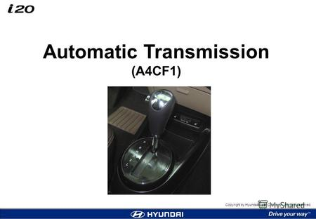 Automatic Transmission (A4CF1) Copyright by Hyundai Motor Company. All rights reserved.