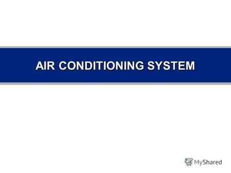 AIR CONDITIONING SYSTEM. 2 CONTENTS SENSORS - APT SENSOR - FIN THERMO SENSOR - INCAR SENSOR - PHOTO SENSOR - AMBIENT SENSOR - AQS - HUMIDITY SENSOR TEMPERATURE.