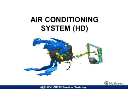 AIR CONDITIONING SYSTEM (HD). 2 General Information System General ItemsHD CompressorVS16M Refrigerant / Oil quantity500 / 150 g Condenser Sub cool type.