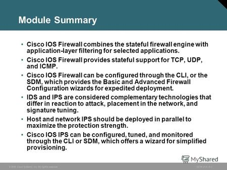 © 2006 Cisco Systems, Inc. All rights reserved.ISCW v1.06-1 Module Summary Cisco IOS Firewall combines the stateful firewall engine with application-layer.