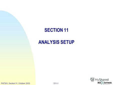 S11-1PAT301, Section 11, October 2003 SECTION 11 ANALYSIS SETUP.