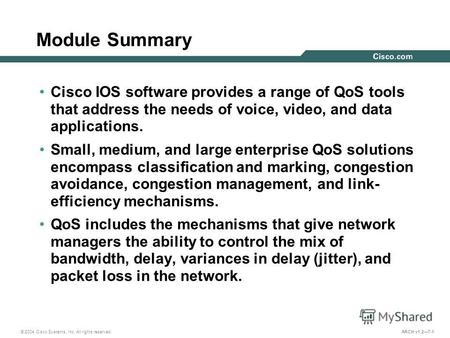 © 2004 Cisco Systems, Inc. All rights reserved. ARCH v1.27-1 Module Summary Cisco IOS software provides a range of QoS tools that address the needs of.