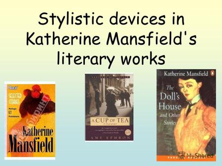 Stylistic devices in Katherine Mansfield's literary works.