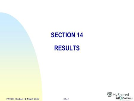 S14-1 PAT318, Section 14, March 2005 SECTION 14 RESULTS.
