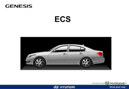 Copyright by Hyundai Motor Company. All rights reserved. ECS.