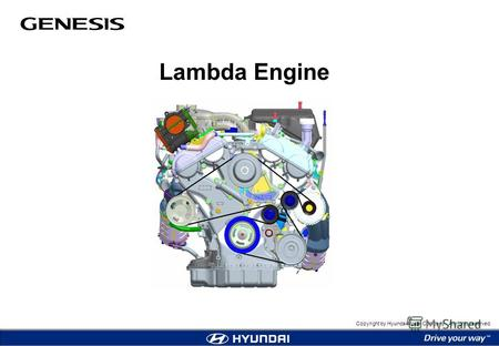 Copyright by Hyundai Motor Company. All rights reserved. Lambda Engine.