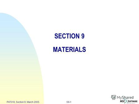 S9-1 PAT318, Section 9, March 2005 SECTION 9 MATERIALS.