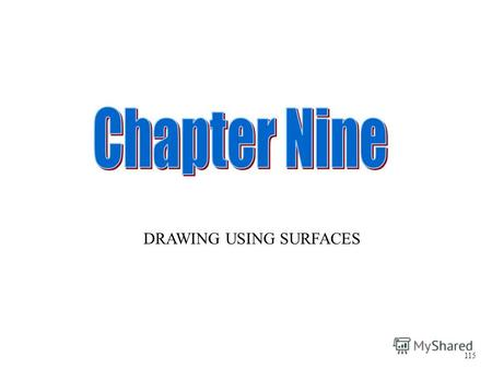 DRAWING USING SURFACES 115. To start your SURFACES drawing, go to new drawing, choose PART. Once the Part screen appears, click on START, choose MECHANICAL.