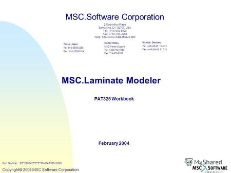 Copyright ® 2000 MSC.Software Copyright 2004 MSC.Software Corporation MSC.Laminate Modeler PAT325 Workbook February 2004 MSC.Software Corporation United.