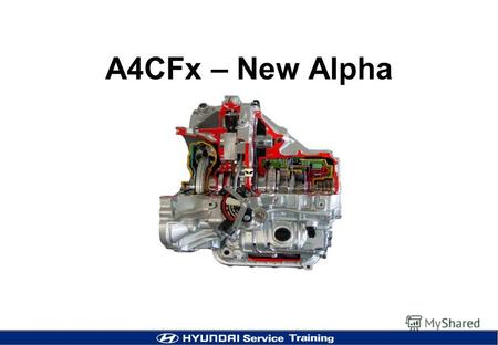 A4CFx – New Alpha. 2 Power Train Variation Engine T/MArea M/TA/TKoreaNAS GENAUS Gamma-1.6 (Bosch) M5CF1 A4CF1 (Bosch) - - Beta II-2.0 (Siemens) M5CF2.