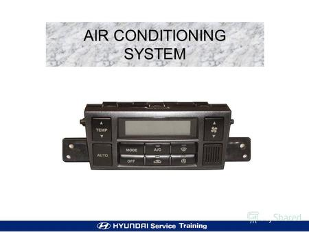 AIR CONDITIONING SYSTEM. 2 CONTENTS ACTUATORS - INTAKE DOOR ACTUATOR - TEMP. DOOR ACTUATOR - MODE DOOR ACTUATOR SENSORS - FIN THERMO SENSOR - INCAR SENSOR.