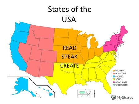 States of the USA READ SPEAK CREATE. List of states The following sortable table lists each of the 50 states of the United States of America with the.
