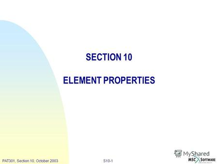 S10-1PAT301, Section 10, October 2003 SECTION 10 ELEMENT PROPERTIES.