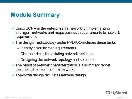 © 2007 Cisco Systems, Inc. All rights reserved.DESGN v2.01-1 Module Summary Cisco SONA is the enterprise framework for implementing intelligent networks.