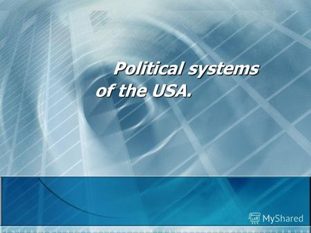 Political systems of the USA. Political systems of the USA.