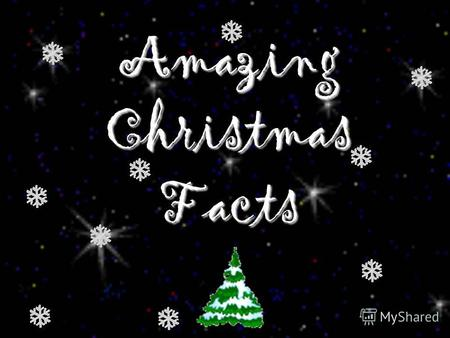 Amazing Christmas Facts. Saturnalia was adopted by the Roman Christians and became Christmas, celebrated on the 25 th of December. The Romans celebrated.