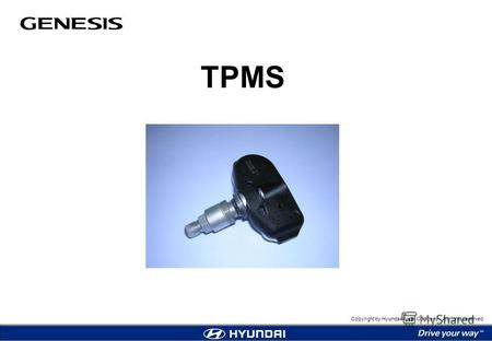 Copyright by Hyundai Motor Company. All rights reserved. TPMS.