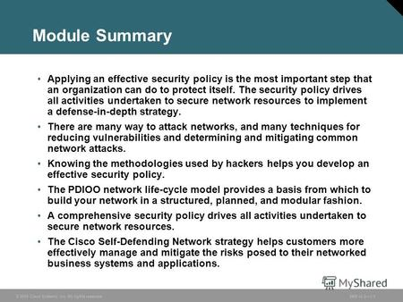 © 2005 Cisco Systems, Inc. All rights reserved.SND v2.01-1 Module Summary Applying an effective security policy is the most important step that an organization.
