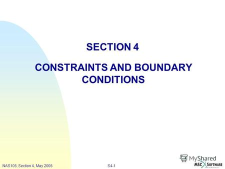 S4-1NAS105, Section 4, May 2005 SECTION 4 CONSTRAINTS AND BOUNDARY CONDITIONS.