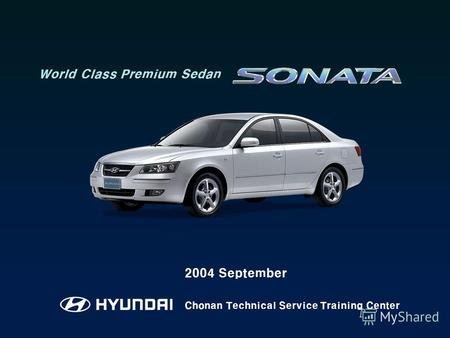 Chonan Technical Service Training Center 2004 September World Class Premium Sedan.