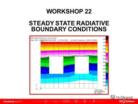 WORKSHOP 22 STEADY STATE RADIATIVE BOUNDARY CONDITIONS.