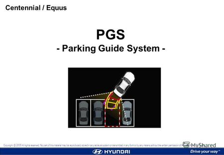 PGS - Parking Guide System - Centennial / Equus Copyright 2009 All rights reserved. No part of this material may be reproduced, stored in any retrieval.