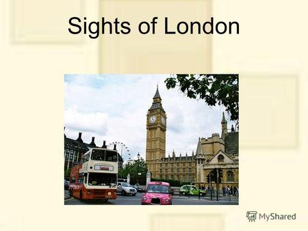 Sights of London. What is London London is the capital of Great Britain, its political, economic and cultural centre. It is one of the largest cities.