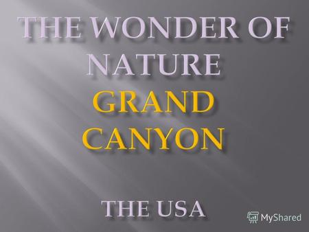THE WONDER OF NATURE Grand canyon THE USA