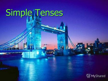 Simple Tenses. Contents 1. Present Simple Present Simple Present Simple 2. Past Simple Past Simple Past Simple 3. Future Simple Future Simple Future Simple.