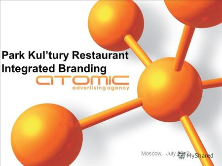 Park Kultury Restaurant Integrated Branding Moscow, July 2012.
